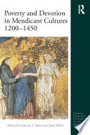 Poverty And Devotion In Mendicant Cultures 1200 1450