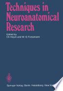 Techniques in Neuroanatomical Research