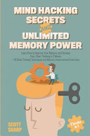 Mind Hacking Secrets and Unlimited Memory Power