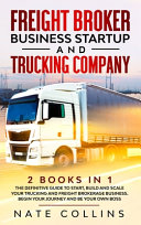 Freight Broker Business Startup and Trucking Company