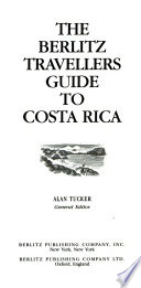 The Berlitz 1994 Travellers Guide to Costa Rica