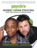 Psych S Guide To Crime Fighting For The Totally Unqualified PDF