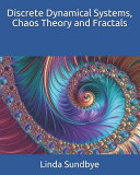 Discrete Dynamical Systems, Chaos Theory and Fractals