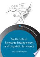Youth Culture  Language Endangerment and Linguistic Survivance