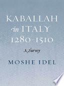 Kabbalah In Italy 1280 1510 Book PDF