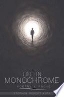 Life in Monochrome