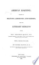 American Eloquence; Consisting of Orations, Addresses, and Sermons ...
