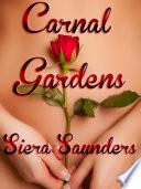 Carnal Gardens   Carnal Pleasures  Book 1