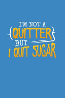 I m Not A Quitter But I Quit Sugar Book