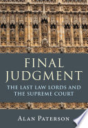 Final Judgment  : The Last Law Lords and the Supreme Court