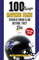 Read Online 100 Things Ravens Fans Should Know & Do Before They Die Epub