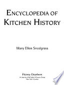 """Encyclopedia of Kitchen History"" by Mary Ellen Snodgrass"