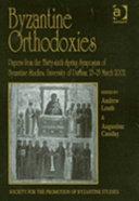 Byzantine Orthodoxies