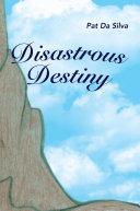Disastrous Destiny [Pdf/ePub] eBook