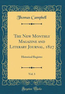 The New Monthly Magazine and Literary Journal  1827  Vol  3