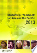 Statistical Yearbook for Asia and the Pacific 2013