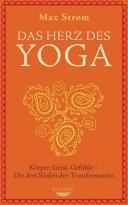 Das Herz des Yoga: Körper, Geist, Gefühle - Die drei Säulen der ...