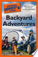 The Complete Idiot s Guide to Backyard Adventures