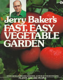 Jerry Baker s Fast  Easy Vegetable Garden