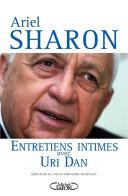 Ariel Sharon, Entretiens intimes avec Uri Dan ebook