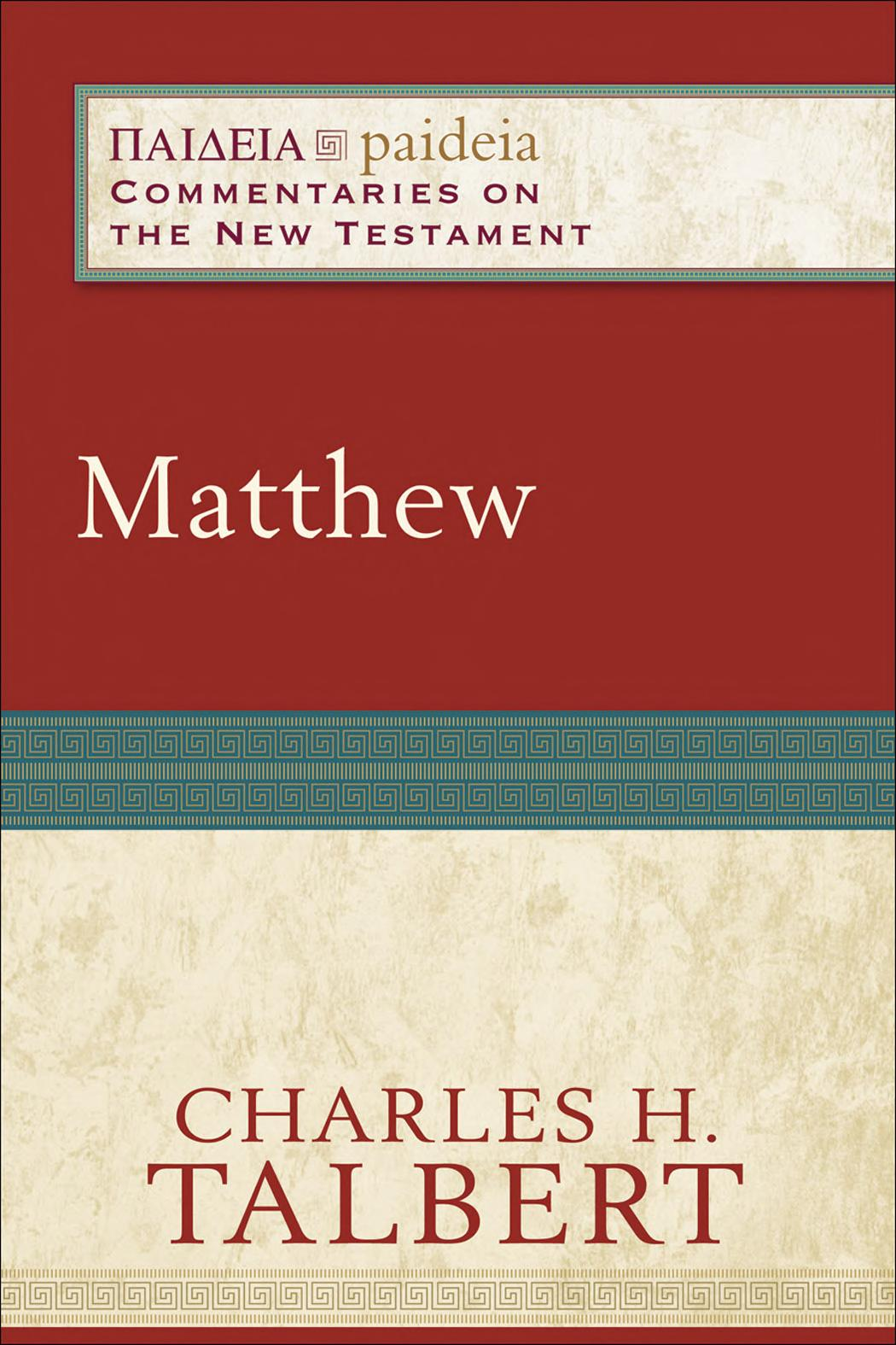 Matthew  Paideia  Commentaries on the New Testament