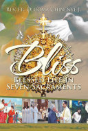 Bliss  Blessed Life in Seven Sacraments