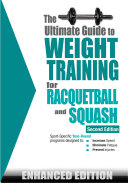 The Ultimate Guide to Weight Training for Racquetball & Squash (Enhanced Edition)
