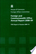 Foreign and Commonwealth Office annual report 2008-09: fifth report of session 2009-10 report, together with formal minutes, oral and written evidence