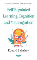 Self Regulated Learning  Cognition and Metacognition