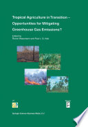 Tropical Agriculture in Transition — Opportunities for Mitigating Greenhouse Gas Emissions?