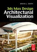 3ds Max Design Architectural Visualization [Pdf/ePub] eBook