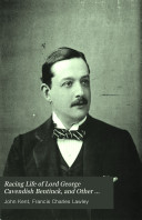 Racing Life of Lord George Cavendish Bentinck, and Other Reminiscences