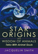 Star Origins and Wisdom of Animals
