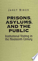 Prisons  Asylums  and the Public