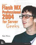 Macromedia Flash MX Professional 2004 for Server Geeks