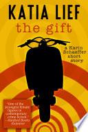 The Gift  a Karin Schaeffer short story