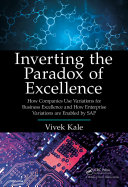 Inverting the Paradox of Excellence