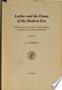 Luther And The Dawn Of The Modern Era