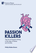 Passion killers  The art of passion killing in the age of stress and anxiety