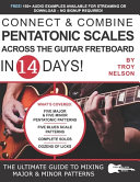 Connect   Combine Pentatonic Scales Across the Guitar Fretboard in 14 Days  Book