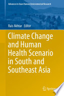 Climate Change and Human Health Scenario in South and Southeast Asia Book