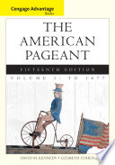 Cengage Advantage Books The American Pageant Volume 1 To 1877 PDF