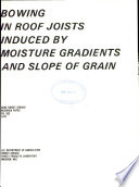 Bowing in Roof Joists Induced by Moisture Gradients and Slope of Grain