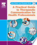 A Practical Guide to Therapeutic Communication for Health Professionals Book