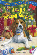Absolutely Lucy  7  Lucy s Holiday Surprise
