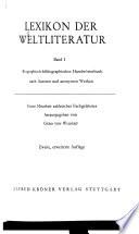 Lexikon der Weltliteratur: Biographisch-bibliographisches Handwörterbuch nach Autoren und und anonymen Werken