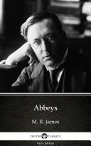 Abbeys by M  R  James   Delphi Classics  Illustrated