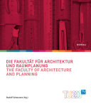 Die Fakult  t f  r Architektur und Raumplanung   The Faculty of Architecture and Planning