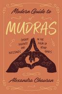 Modern Guide to Mudras