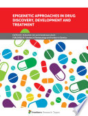 Epigenetic Approaches In Drug Discovery Development And Treatment Book PDF